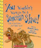 You Wouldn't Want to Be a Sumerian Slave! : A Life